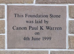 Parish Hall Foundation Stone, laid by Canon Paul K Warren on 4th June 1999